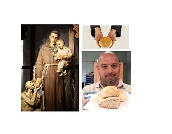 Il 13 giugno è devozione per Sant' Antonio. Il Santo del pane