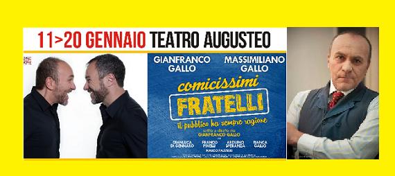 """"""" Comicissimi fratelli. Il pubblico ha sempre ragione"""" con Gianfranco e Massimiliano Gallo"""