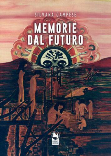 """""""Memorie dal futuro"""" di Silvana Campese l'8 giugno alla Libreria Raffaello"""